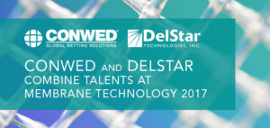 Conwed & DelStar at Membrane Technology 2017