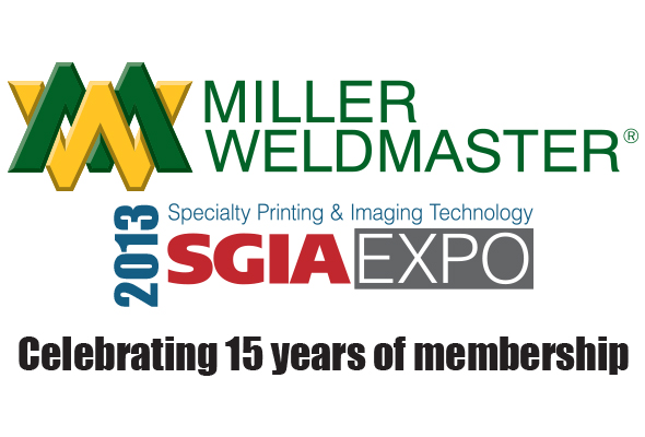 Miller Weldmaster Hallmarks 15 Years of Membership with SGIA at 2013 SGIA Expo